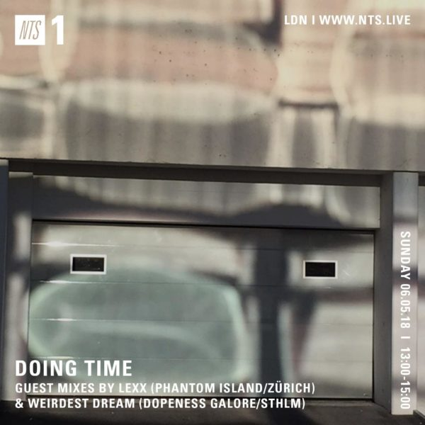 Doing Time on NTS Radio — Lexx